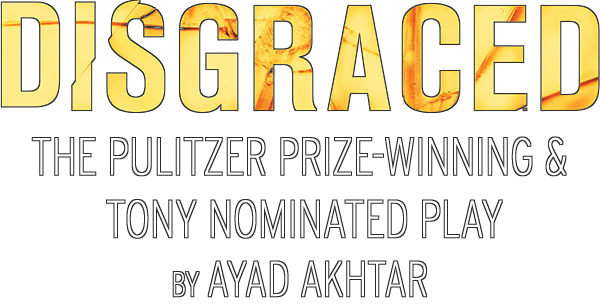 Pulitzer Prize-Winning & Tony-Nominated Disgraced